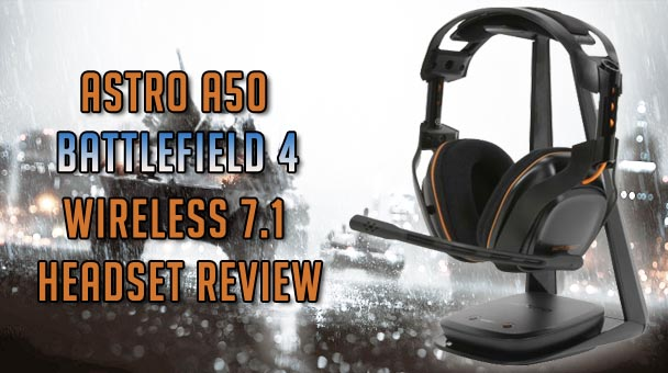 Astro A50 Battlefield 4 Wireless 7.1 Headset Review (1)
